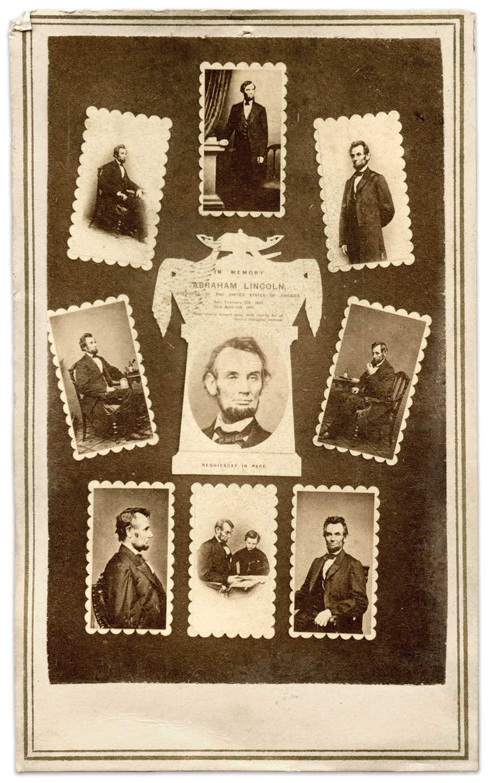 """THE FALLEN PRESIDENT: Nine views of President Lincoln taken by Brady's Gallery in Washington, D.C., pay tribute to the late leader. The centerpiece image includes a quote from his Second Inaugural Address: """"With malice toward none, with charity for all."""""""